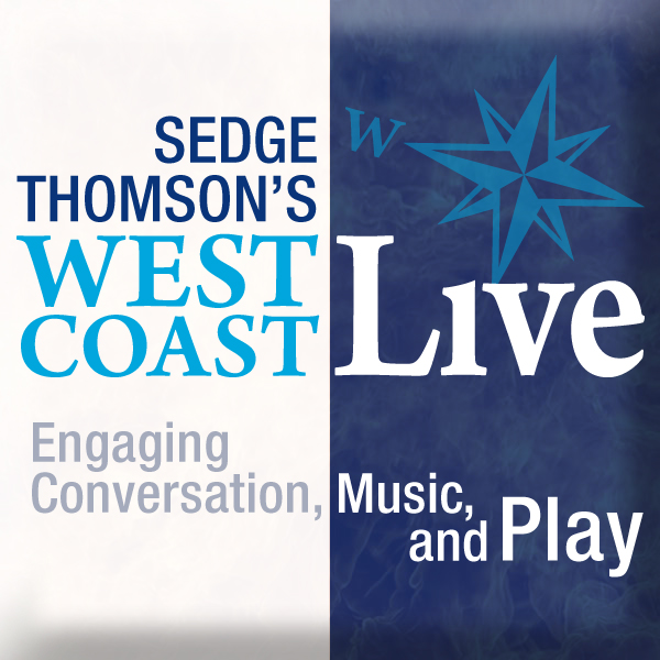 Sedge Thomson's West Coast Live